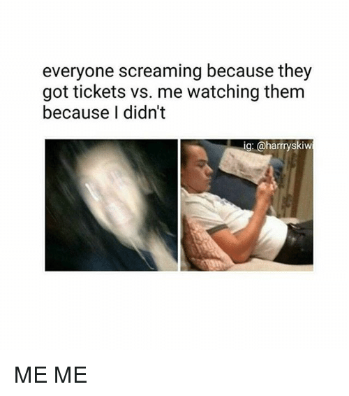 Memes, 🤖, and Got: everyone screaming because they  got tickets vs. me watching them  because I didn't  ig: @harryskiw ME ME