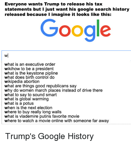 Trump Taxes Wiki: 25+ Best Memes About Google Search History