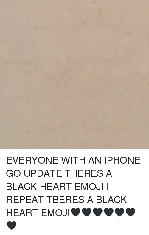 everyone with an iphone go update theres a black heart emoji i