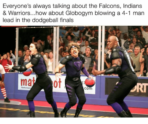 everyones always talking about the falcons indians warriors how 14523054 ✅ 25 best memes about dodgeball dodgeball memes,Dodgeball Memes