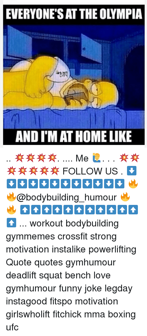 Boxing, Funny, and Love: EVERYONE'S AT THE OLYMPIA  AND I'M AT HOME LIKE .. 💥💥💥💥. .... Me 🙋‍♂️. . . 💥💥💥💥💥💥💥 FOLLOW US . ⬇️⬇️⬇️⬇️⬇️⬇️⬇️⬇️⬇️⬇️⬇️⬇️ 🔥🔥@bodybuilding_humour 🔥🔥 ⬆️⬆️⬆️⬆️⬆️⬆️⬆️⬆️⬆️⬆️⬆️⬆️ ... workout bodybuilding gymmemes crossfit strong motivation instalike powerlifting Quote quotes gymhumour deadlift squat bench love gymhumour funny joke legday instagood fitspo motivation girlswholift fitchick mma boxing ufc