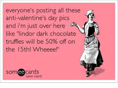 Everyone S Posting All These Anti Valentine S Day Pics And I M Just