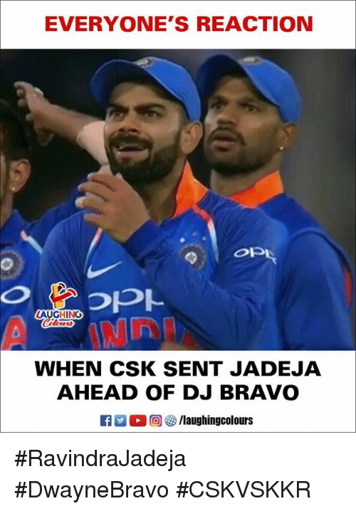 Bravo, Indianpeoplefacebook, and Csk: EVERYONE'S REACTION  ON  AUGHING  WHEN CSK SENT JADEJA  AHEAD OF DJ BRAVO  M。回參/laughingcolours #RavindraJadeja #DwayneBravo #CSKVSKKR