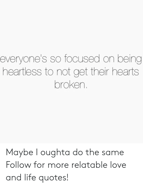 Everyones So Focused On Being Heartless To Not Get Their Hearts