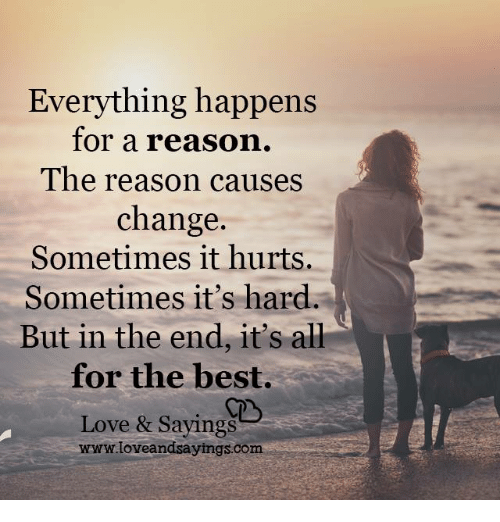 When A Child Breaks Your Heart Quotes: Everything Happens For A Reason The Reason Causes Change