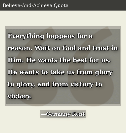 Everything Happens for a Reason Wait on God and Trust in Him