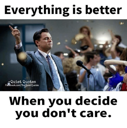 Everything Is Better Quiet Quotes Facebookcomthequietquotes When