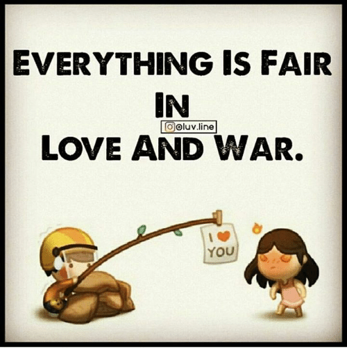 Everything Is Fair In Looluv Line Love And War You Meme On Meme