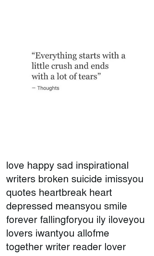 Everything Starts With A Little Crush And Ends With A Lot Of Tears