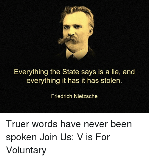 everything the state says is a lie and everything it 9824621 ✅ 25 best memes about friedrich nietzsche friedrich nietzsche