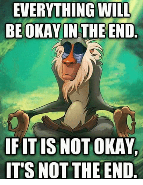 Image result for it will be okay meme