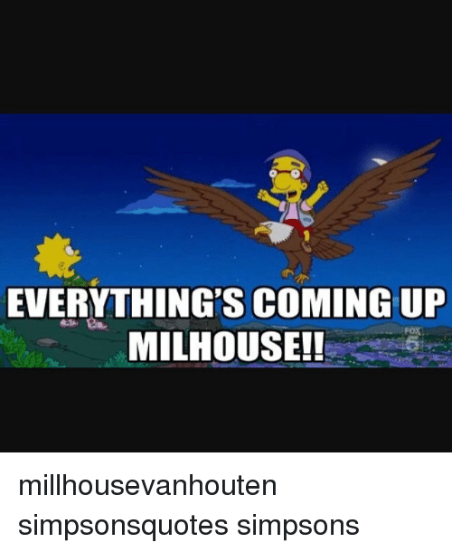 everythings-coming-up-milhouse-millhouse