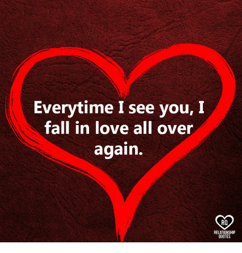 Everytime I See You I Fall In Love All Over Again Ro Relationship