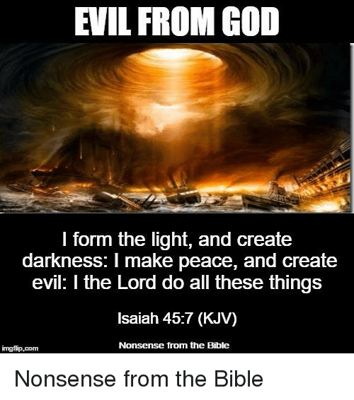 EVIL FROM GOD I Form the Light and Create Darkness I Make Peace ...