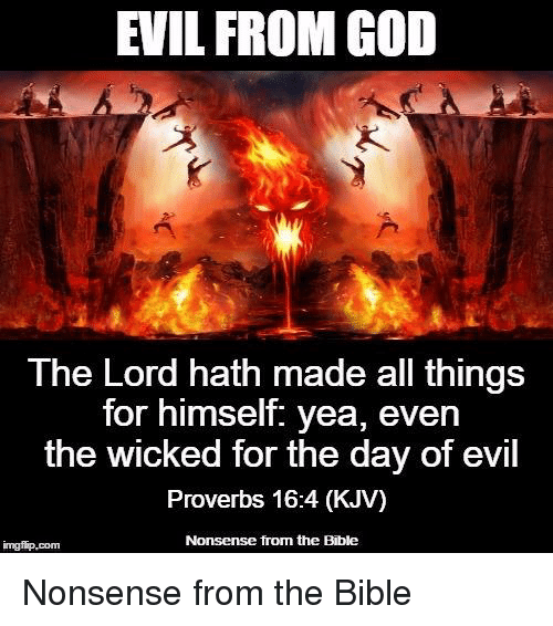 EVIL FROM GOD the Lord Hath Made All Things for Himself Yea Even the