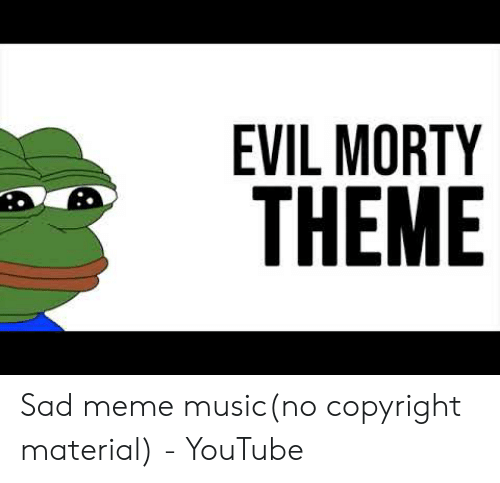 EVIL MORTY THEME Sad Meme Musicno Copyright Material - YouTube