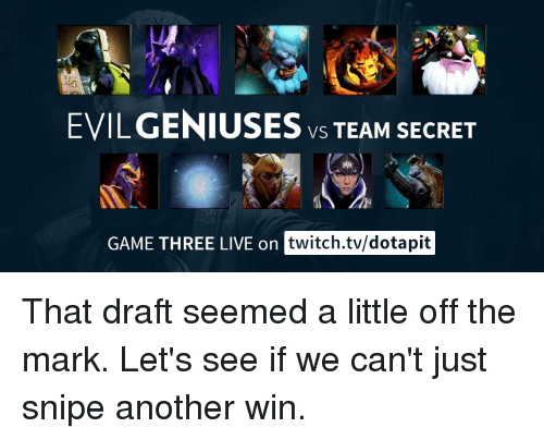 evilgeniuses vs team secret game three live on twitch tvdotapit that