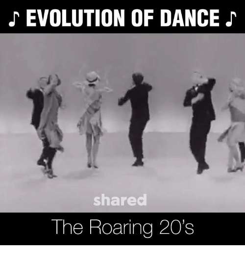 evolution of dance shared the roaring 20s 12337470 ✅ 25 best memes about roaring 20s roaring 20s memes,Memes Evolution