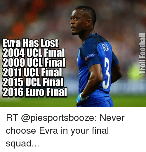 Evra Has Lost 2004 UCL Final 2009 UCL Final 2011 UCL Final ...