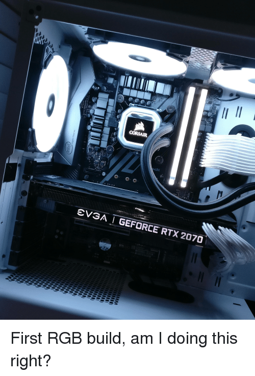 eVSA I GEFORCE RTX 2070 SAMSUNG 970 First RGB Build Am I Doing This