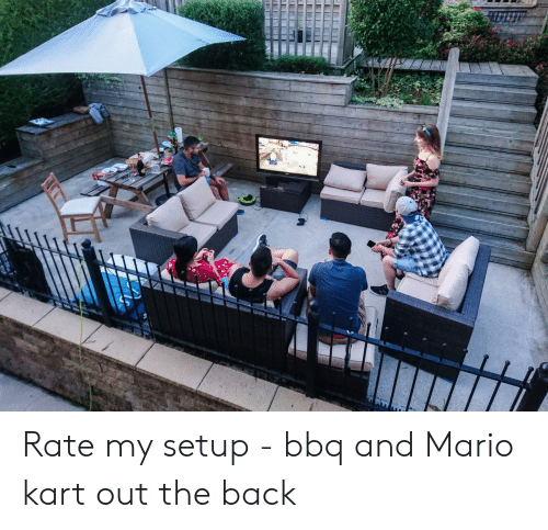 EW Rate My Setup - Bbq and Mario Kart Out the Back | Mario
