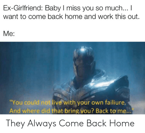 Ex-Girlfriend Baby I Miss You So Much I Want to Come Back