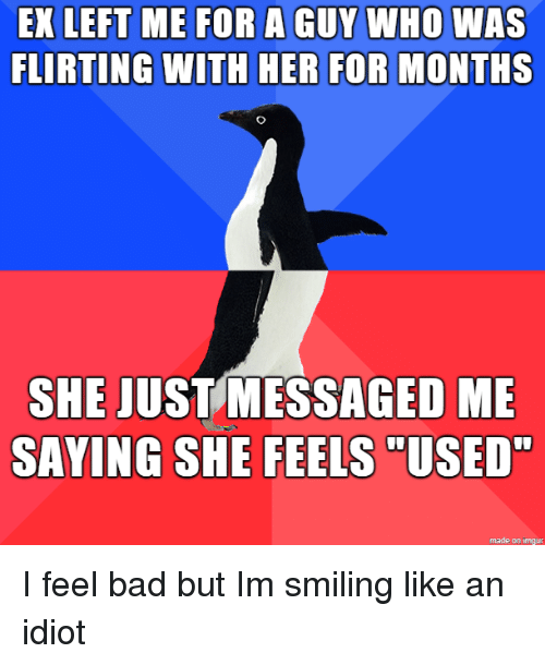 EX LEFT ME FOR a GUY WHO WAS FLIRTING WITH HER FOR MONTHS SHE