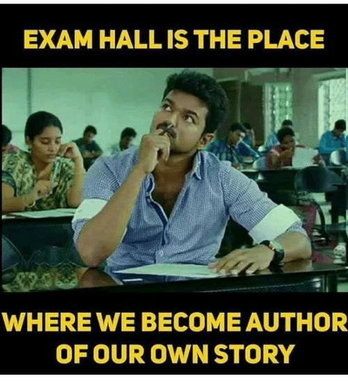Memes, 🤖, and Own: EXAM HALL IS THE PLACE  WHERE WE BECOME AUTHOR  OF OUR OWN STORY