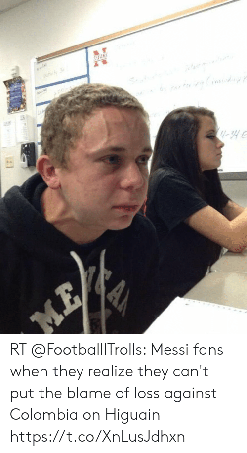 Memes, Colombia, and Messi: EXANS  y-34  ME  AA RT @FootballlTrolls: Messi fans when they realize they can't put the blame of loss against Colombia on Higuain https://t.co/XnLusJdhxn