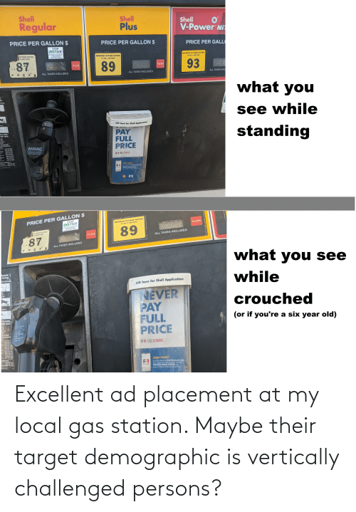 Target, Gas Station, and Local: Excellent ad placement at my local gas station. Maybe their target demographic is vertically challenged persons?