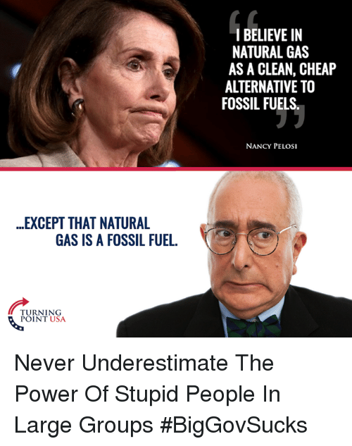 Nancy Pelosi Natural Gas Is A Fossil Fuel