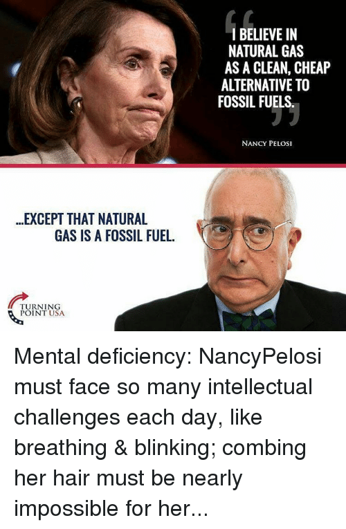 Nancy Pelosi I Believe In Natural Gas To Be