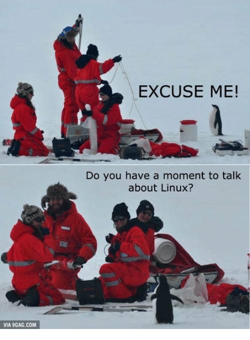 9gag, Engineering, and Linux: EXCUSE ME!  Do you have a moment to talk  about Linux?  (o  VIA 9GAG.COM