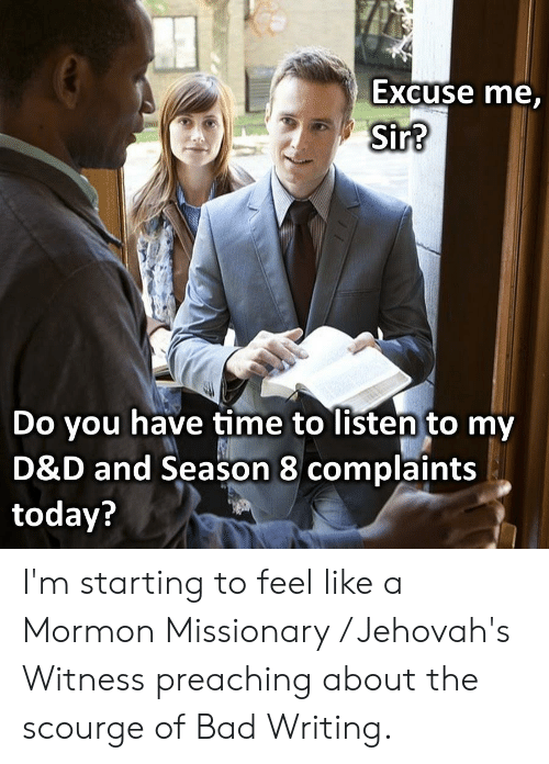 Excuse Me Sir? Do You Have Time to Listen to My D&D and Season 8