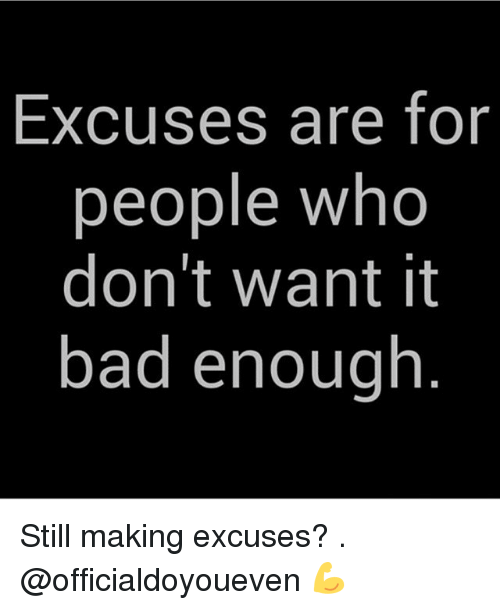 why are excuses bad