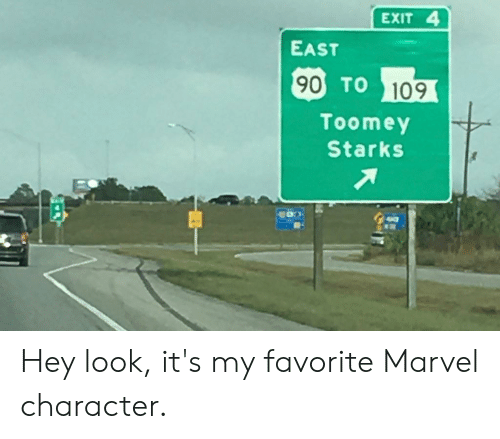 Reddit, Marvel, and Character: EXIT 4  EAST  90 TO 109  Toomey  Starks Hey look, it's my favorite Marvel character.