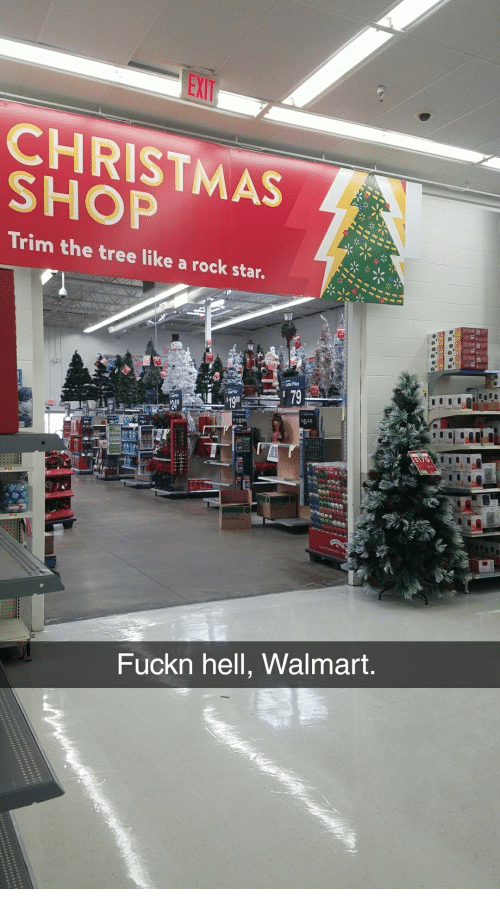 Christmas, Walmart, and Star: EXIT CHRISTMAS SHOP Trim the tree like a rock