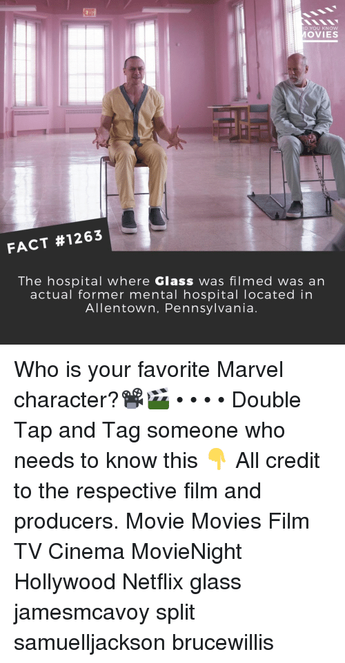 Memes, Movies, and Netflix: EXIT  D YOU KNOW  OVIES  FACT #1263  The hospital where Glass was filmed was an  actual former mental hospital Tocated in  Allentown, Pennsylvania Who is your favorite Marvel character?📽️🎬 • • • • Double Tap and Tag someone who needs to know this 👇 All credit to the respective film and producers. Movie Movies Film TV Cinema MovieNight Hollywood Netflix glass jamesmcavoy split samuelljackson brucewillis
