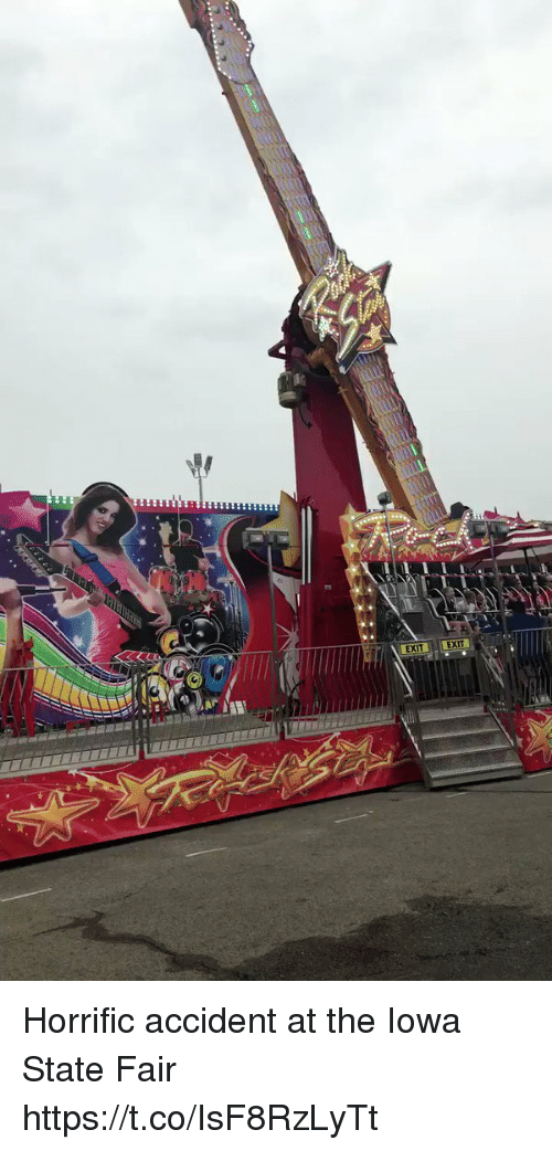 Iowa, Girl Memes, and Iowa State: EXIT EXI Horrific accident at the Iowa State Fair https://t.co/IsF8RzLyTt