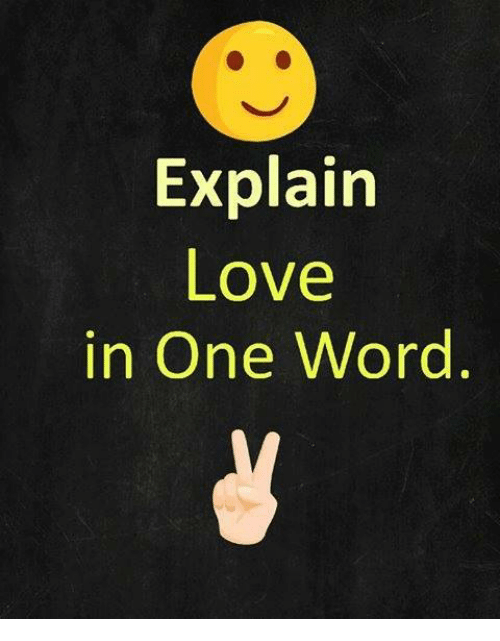 Explain Love In One Word Love Meme On Meme