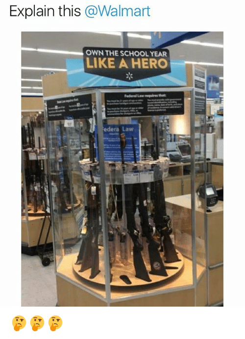School, Walmart, and Dank Memes: Explain this @Walmart  OWN THE SCHOOL YEAR  LIKE A HERO  1 I  edera Law 🤔🤔🤔