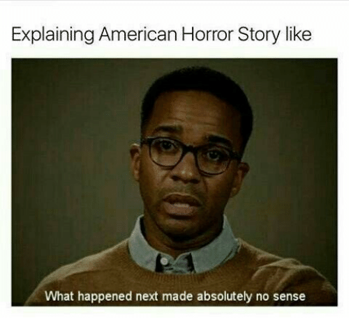 American Horror Story, American, and Horror: Explaining American Horror Story like  What happened next made absolutely no sense