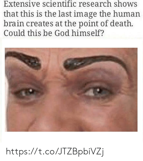 God, Brain, and Death: Extensive scientific research shows  that this is the last image the human  brain creates at the point of death.  Could this be God himself? https://t.co/JTZBpbiVZj