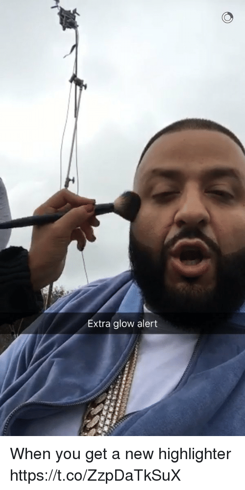Girl Memes, Extras, and New: Extra glow alert When you get a new highlighter https://t.co/ZzpDaTkSuX