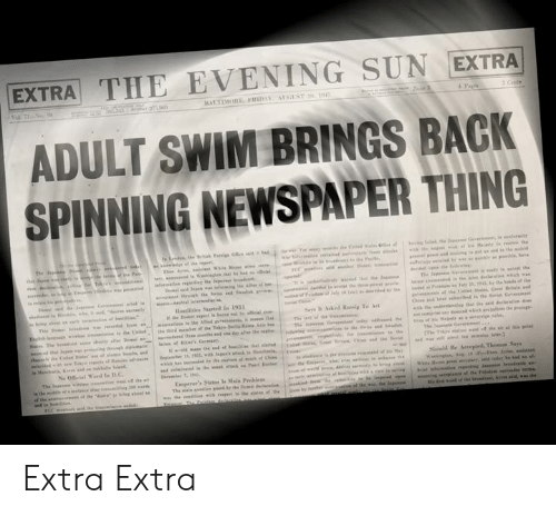 Dank, Adult Swim, and Back: EXTRA THE EVENING SUN EXTRA  ADULT SWIM BRINGS BACK  SPINNING NEWSPAPER THING Extra Extra