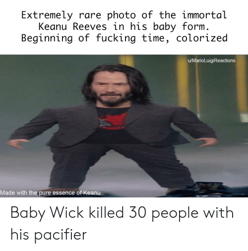 Extremely Rare Photo Of The Immortal Keanu Reeves In His Baby Form Beginning Of Fucking Time Colorized Umarioluigireactions Made With The Pure Essence Of Keanu Baby Wick Killed 30 People With His