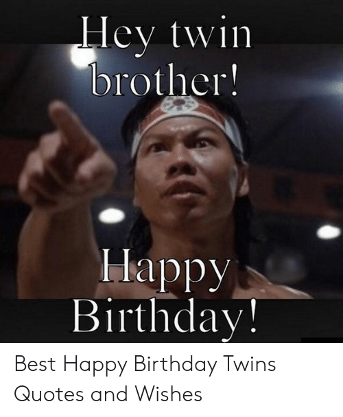 Ey Twn Brother Happy Birthday Best Happy Birthday Twins ...