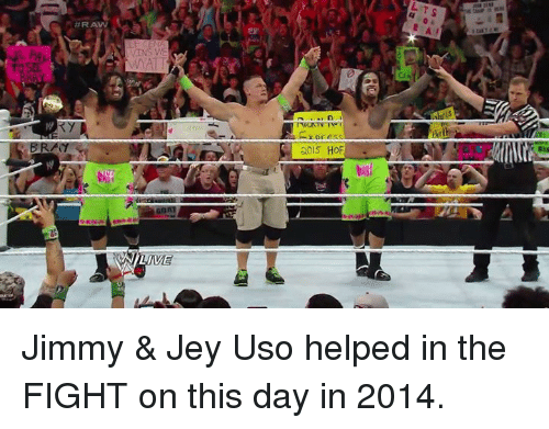 Fight, Jey Uso, and Watt: ey  WATT  20IS HOF Jimmy & Jey Uso helped in the FIGHT on this day in 2014.