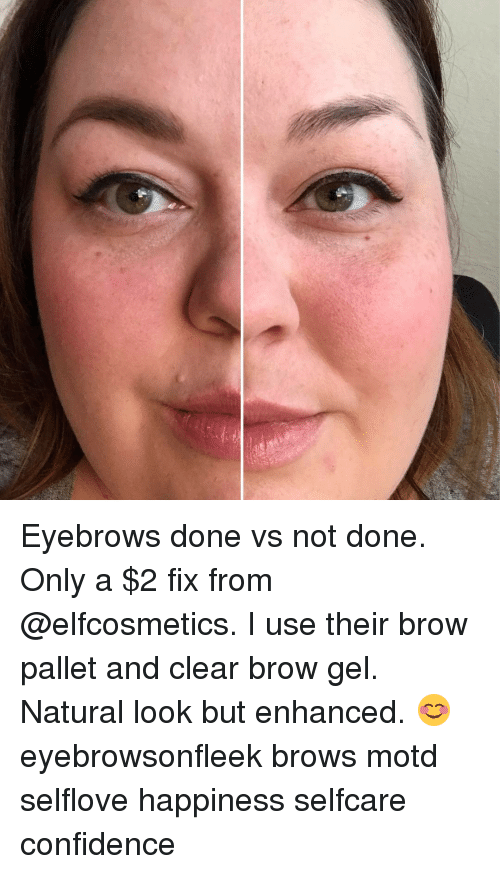 Eyebrows Done Vs Not Done Only A 2 Fix From I Use Their Brow Pallet