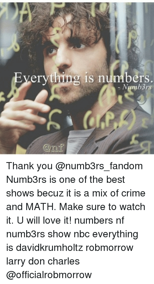 Eyerything Is Numbers Thank You Numb3rs Is One Of The Best Shows